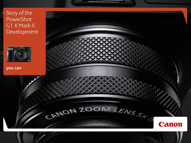 Η ιστορία της σχεδίασης και ανάπτυξης της νέας  Canon Powershot G1 X Mark II