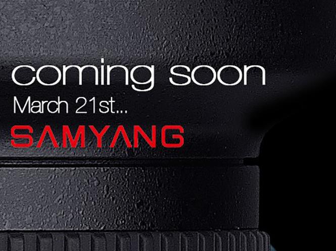 Στις 21 Μαρτίου έρχεται νέος φακός από την Samyang;