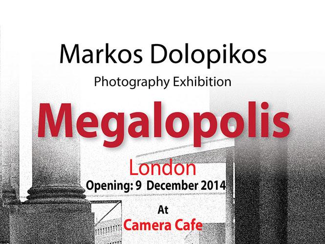 MEGALOPOLIS, ατομική έκθεση του Μάρκου Δολόπικου