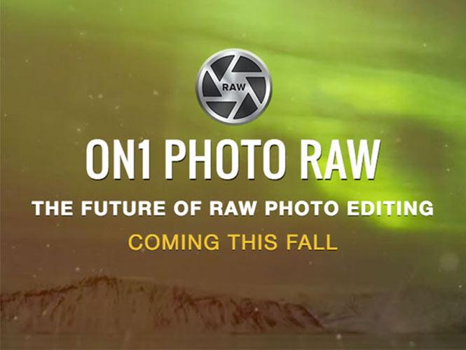 Έρχεται το νέο λογισμικό επεξεργασίας On1 Photo RAW