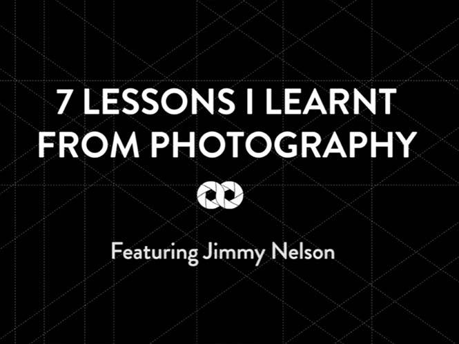 Jimmy Nelson: 7 μαθήματα που έμαθα από τη φωτογραφία