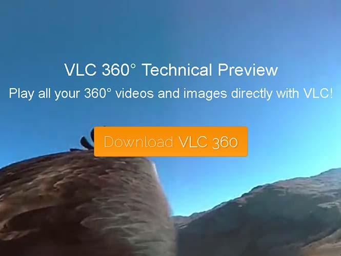 VLC 360: Ειδική έκδοση για προβολή φωτογραφιών και videos 360 μοιρών