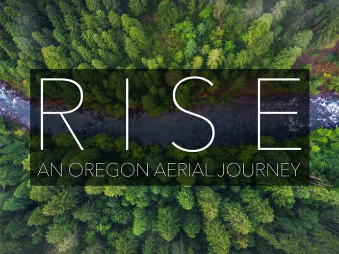 RISE: Ένα μαγικό video των τοπίων του Oregon από drone