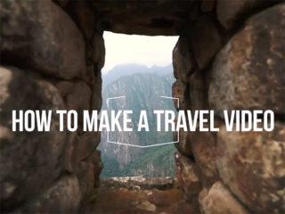 Ηow To Make Travel Video