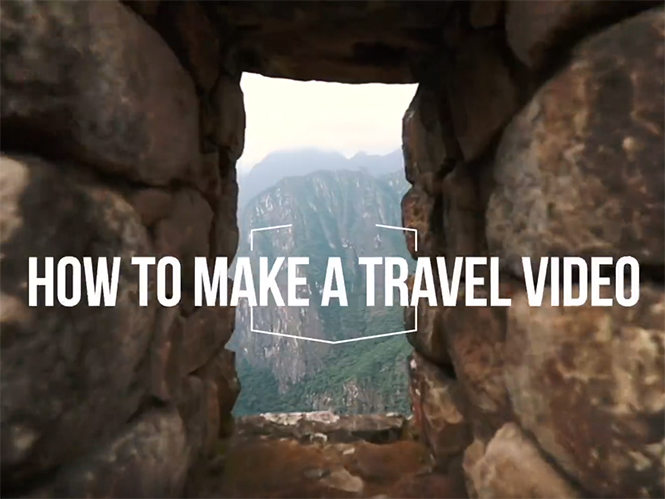 Ηow To Make Travel Video
