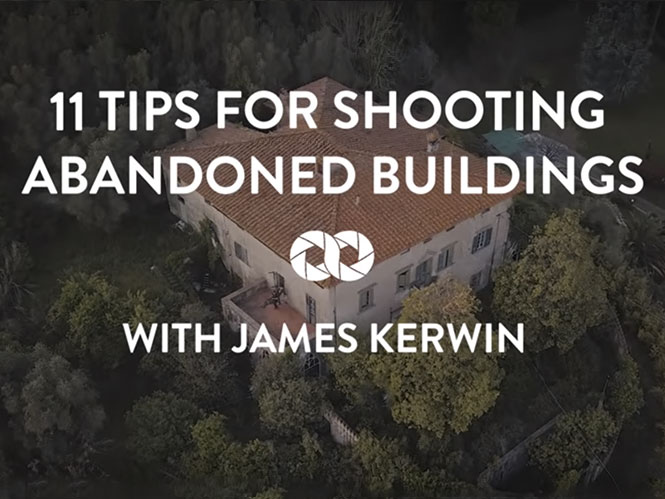 11 συμβουλές για να φωτογραφίσετε εγκαταλελλειμμένα κτήρια