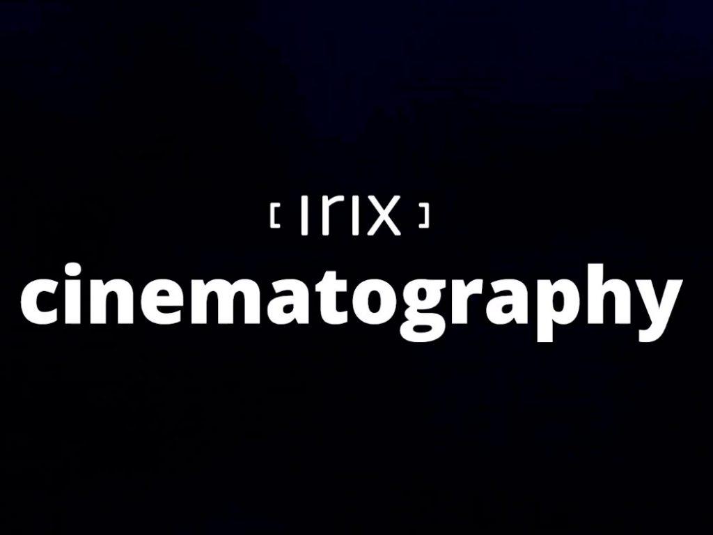 Irix: Νέα teaser videos για τους κινηματογραφικούς φακούς της
