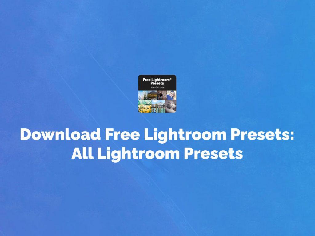 Δωρεάν πάνω από 100 Lightroom Presets από την ON1!