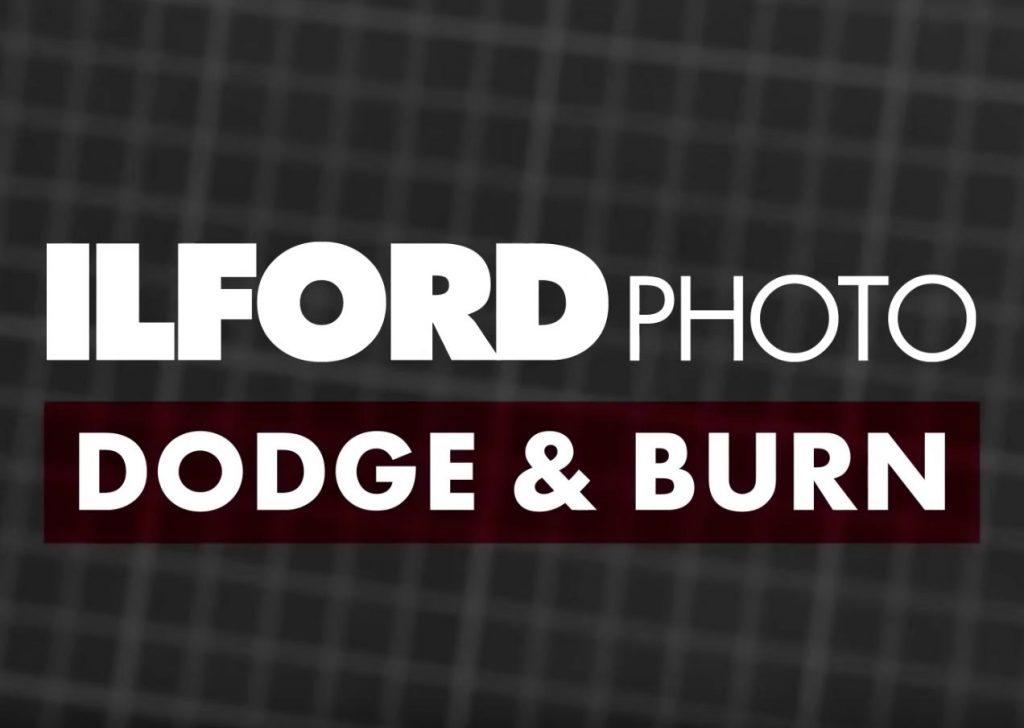 Δες σε βίντεο της Ilford πως να κάνεις Dodge και Burn στον σκοτεινό θάλαμο!