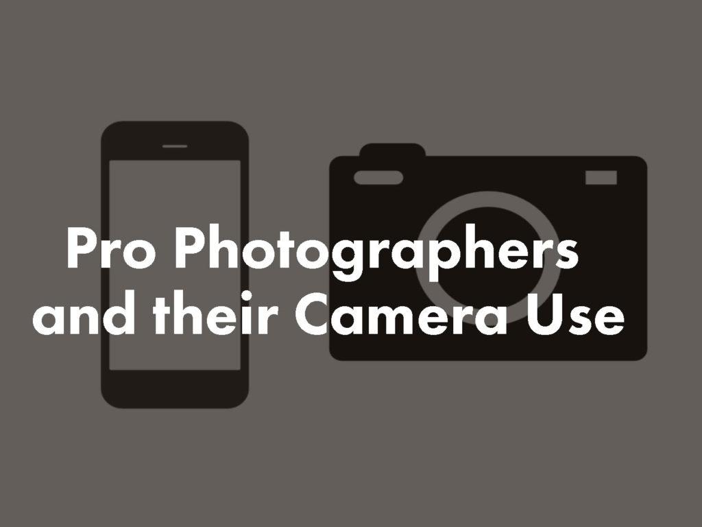 Έρευνα: Oι επαγγελματίες φωτογράφοι χρησιμοποιούν όλο και περισσότερο το smartphone τους, οι περισσότεροι εργάζονται με DSLR, κυρίαρχες οι Full Frame κάμερες!