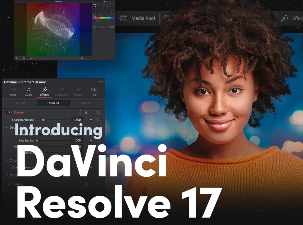 DaVinci Resolve 17: Νέα μεγάλη έκδοση με πάνω από 300 βελτιώσεις!