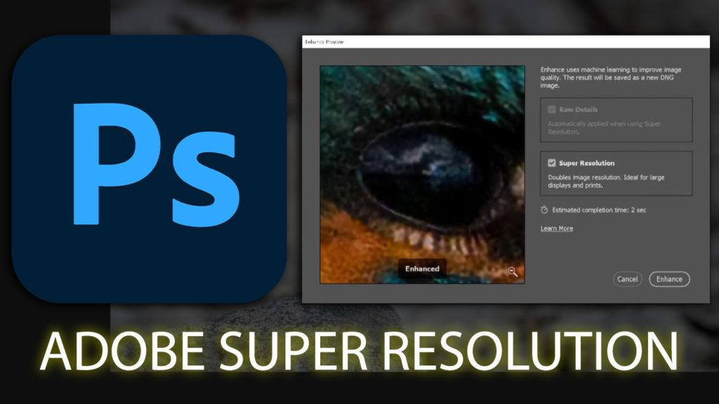 Photoshop: Δείτε το βίντεο μας στο οποίο τεστάραμε την νέα λειτουργία Super Resolution!