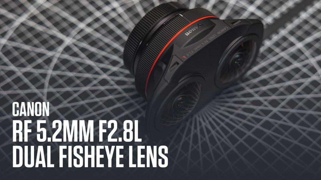 Ανακοινώθηκε επίσημα ο Canon RF 5.2mm F2.8L Dual Fisheye και το σύστημα Canon EOS VR!